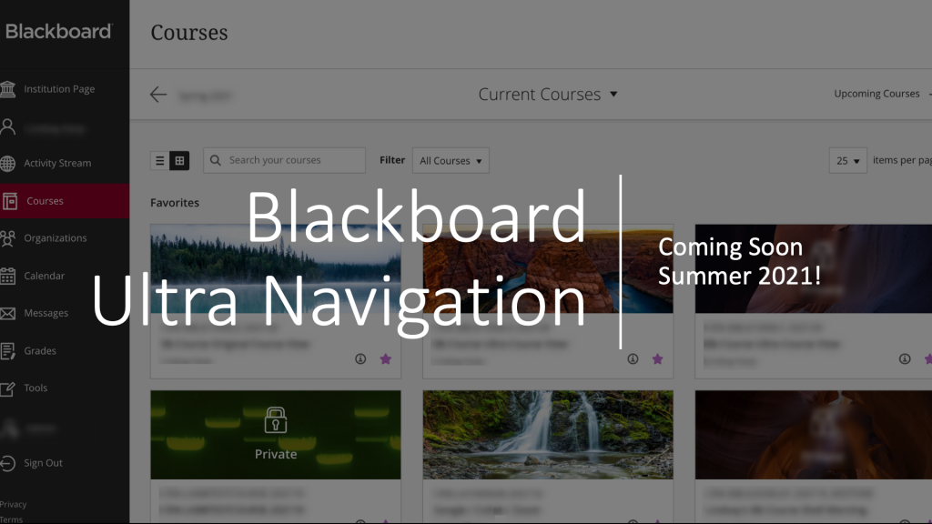 Blackboard Ultra Navigation Coming Soon Summer 2021. Layout showing current courses, sidebar list says activity stream, calendar, organizations, messages, grades, tools, sign out
